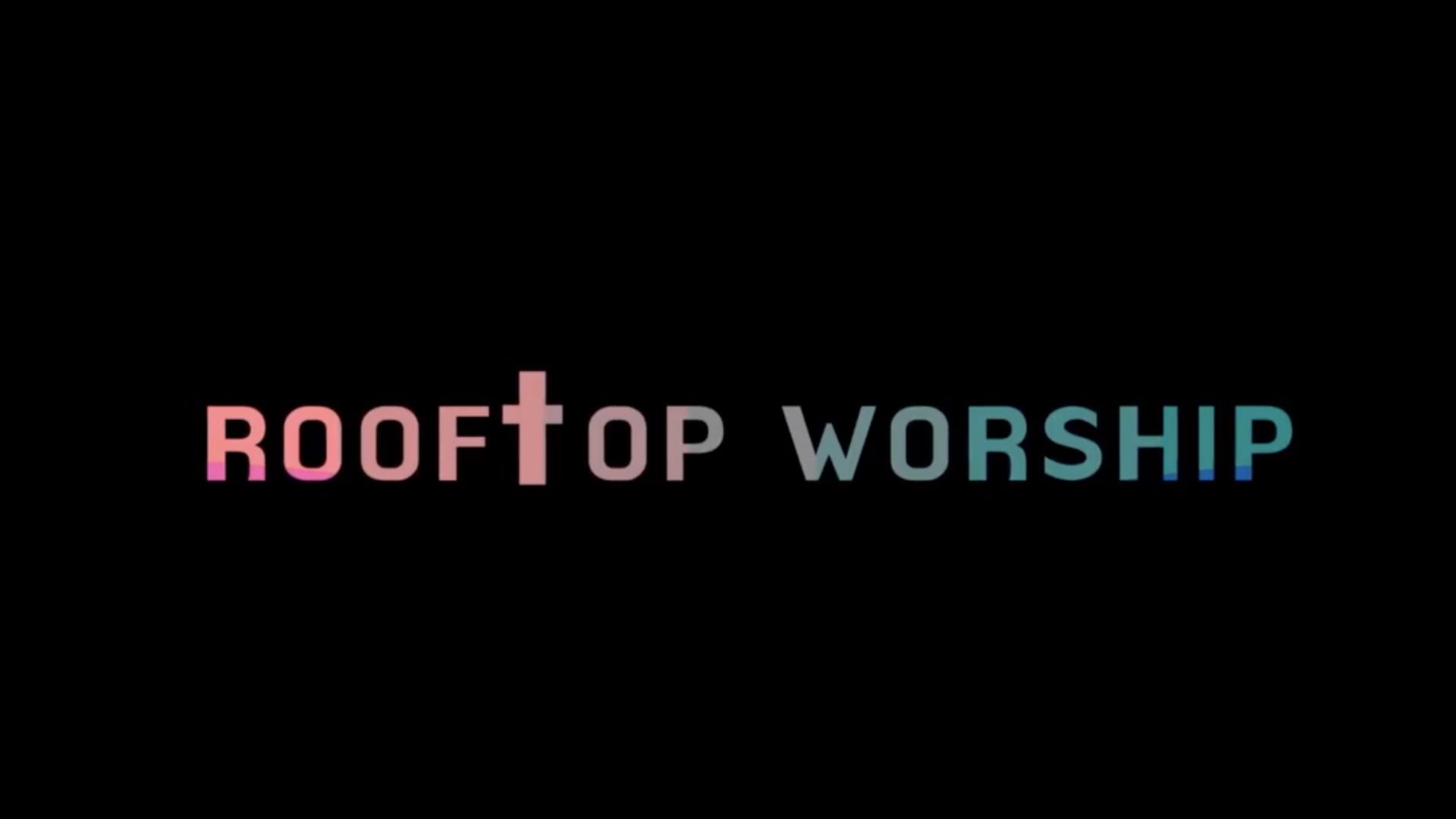 [M2] Rooftop Worship